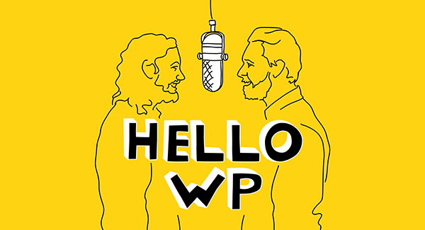 Hello WP: A New WordPress Podcast You Need to Listen To | Part 1 | EP 445