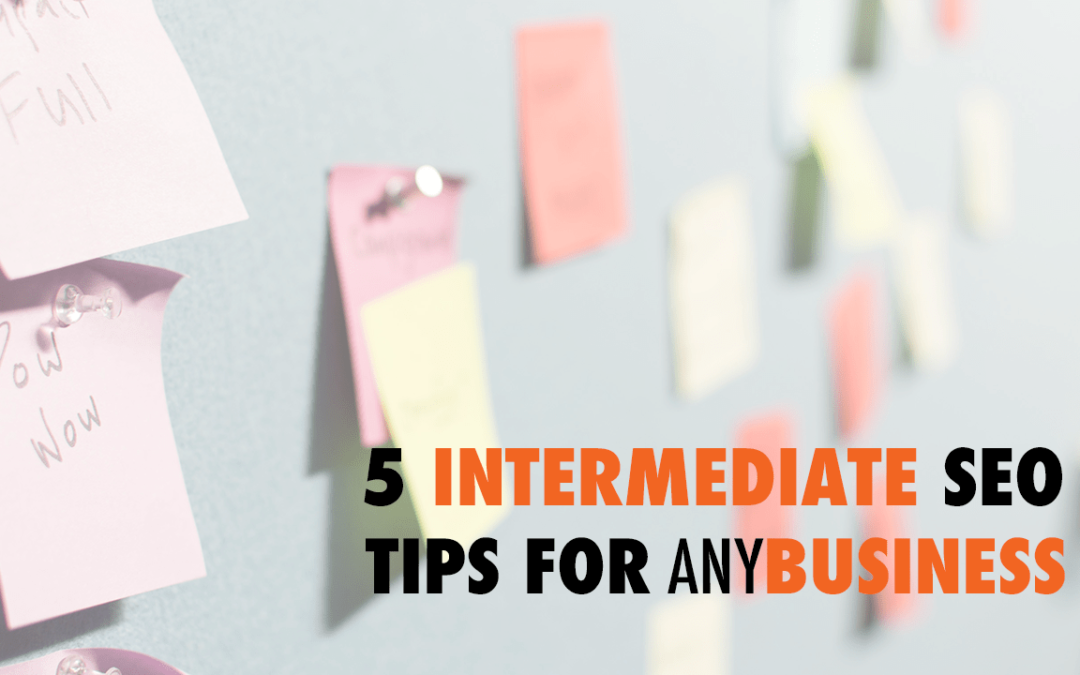 5 Intermediate SEO Tips for Any Business | EP 497