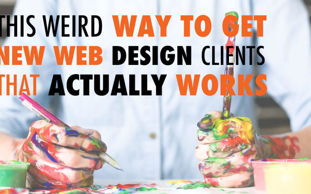 This Weird Way to Get New Web Design Clients that Actually Works | EP 555