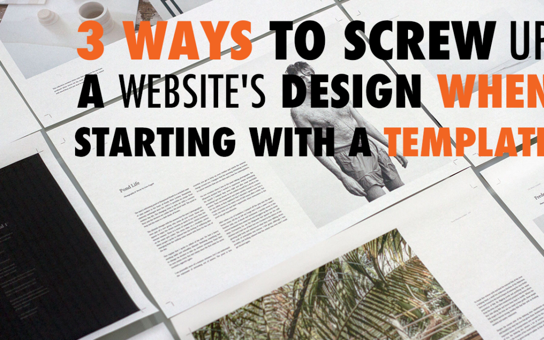3 Ways to Screw Up a Website's Design When Starting With a Template   EP 561