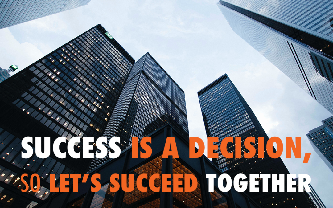 Success is a Decision, so Let's Succeed Together | EP 564