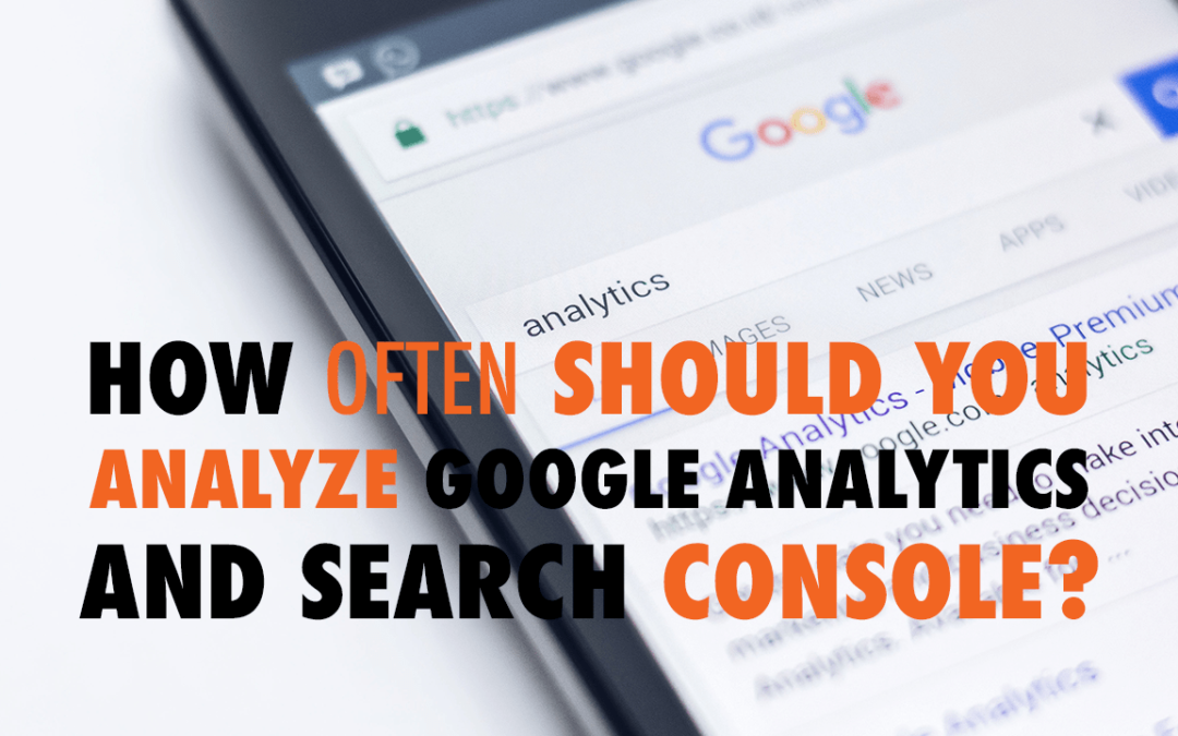 How Often Should You Analyze Google Analytics and Search Console? | EP 570