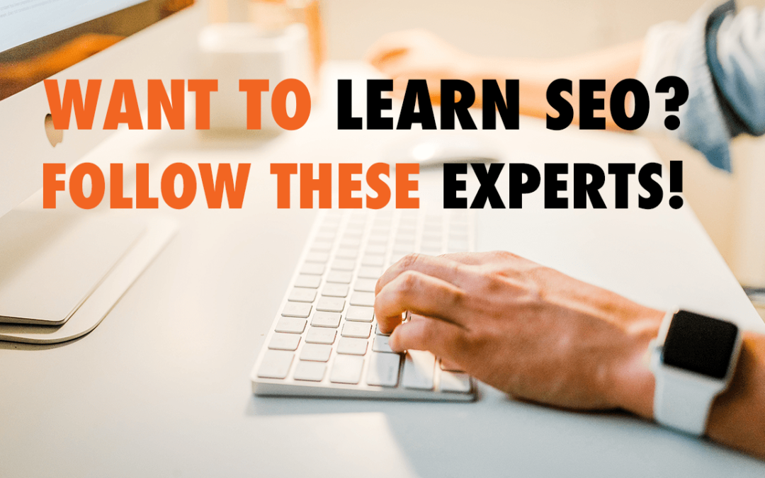 Want to learn SEO? Follow these experts! | EP 573