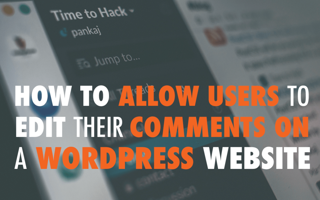 How to allow users to edit their comments on a WordPress website | EP 577