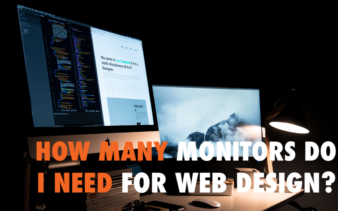 How Many Monitors Do I Need for Web Design? | EP 587