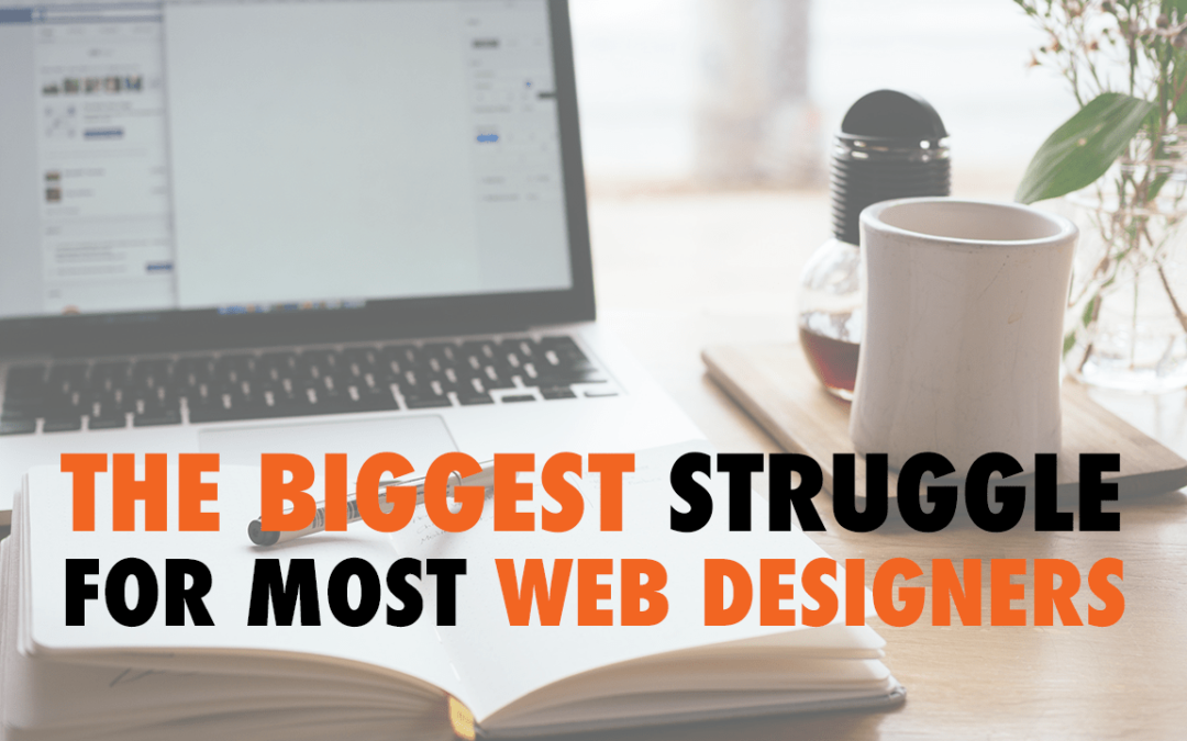 The Biggest Struggle for Most Web Designers | EP 589