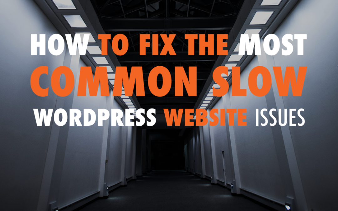 How to Fix the Most Common Slow WordPress Website Issues | EP 596