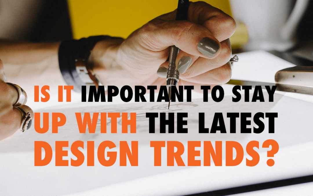 Is It Important To Stay Up With The Latest Design Trends? | EP 598