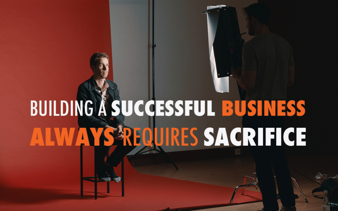 Building a Successful Business Always Requires Sacrifice  | EP 606
