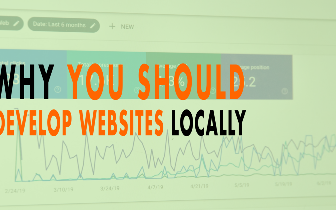 Why You Should Develop Websites Locally | EP 619