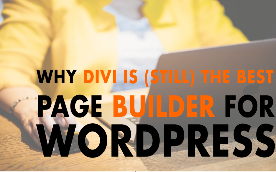 Why Divi is (still) the Best Page Builder for WordPress | EP 612
