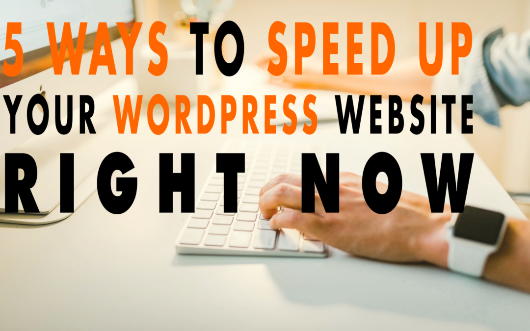 5 Ways to Speed Up Your WordPress Website Right Now | EP 614