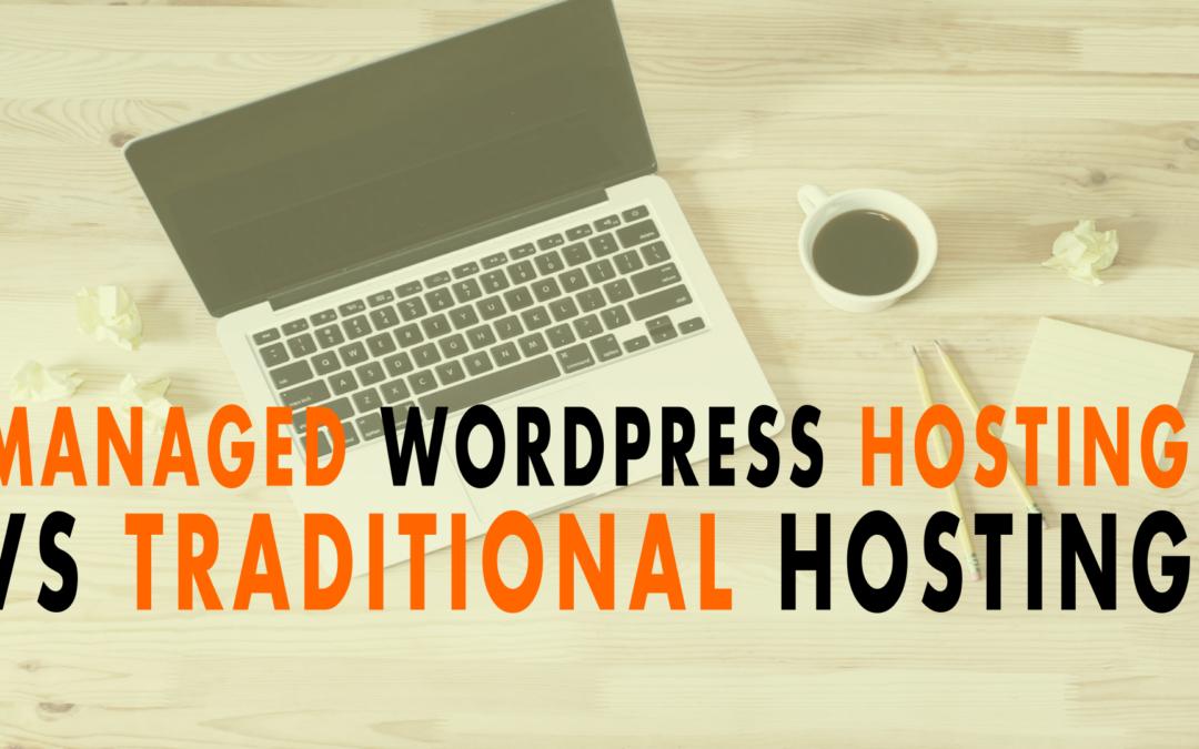 Managed WordPress Hosting vs Traditional Hosting | EP 616