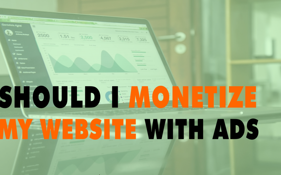 Should I Monetize My Website With Ads | EP 624