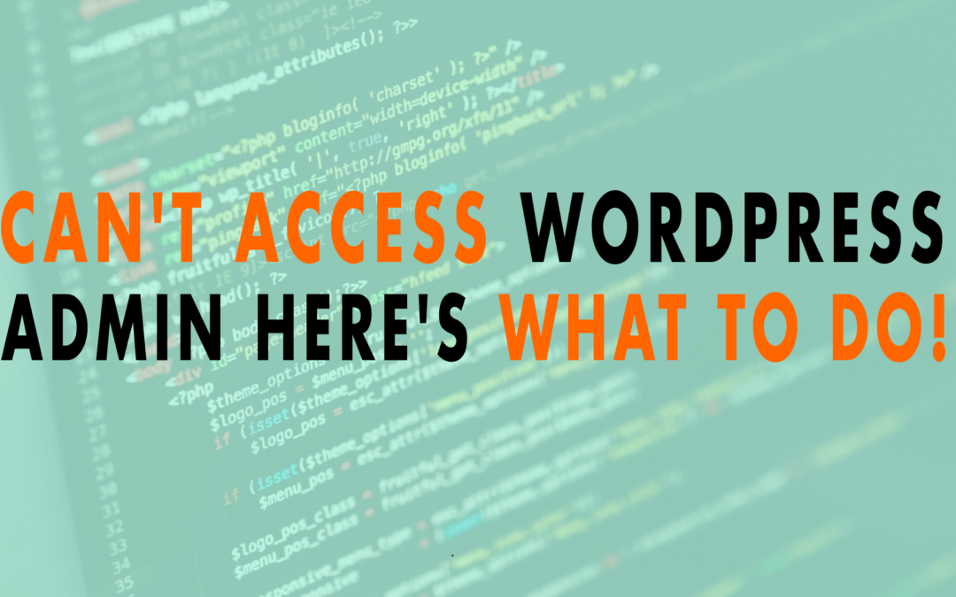 Can't Access WordPress Admin Here's What to Do! | EP 628