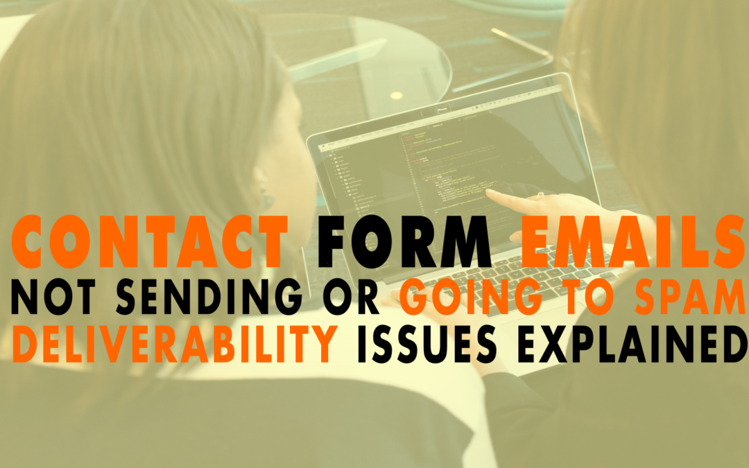 Contact Form Emails Not Sending or Going to Spam (deliverability issues explained) | EP 634