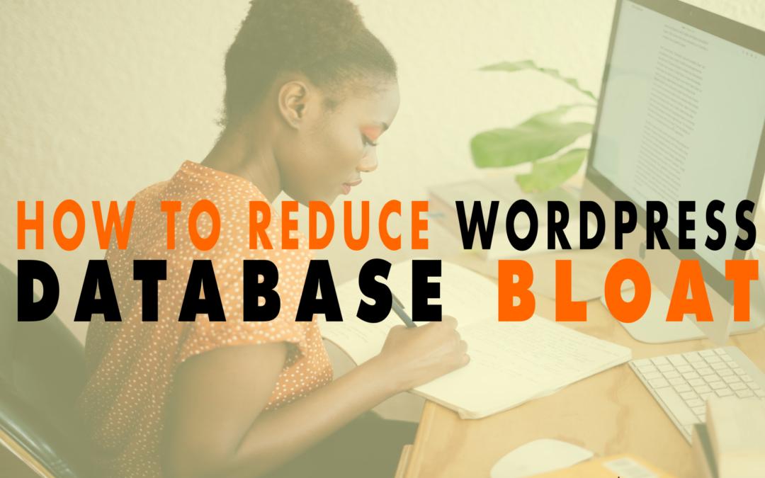 How to Reduce WordPress Database Bloat  | EP 635
