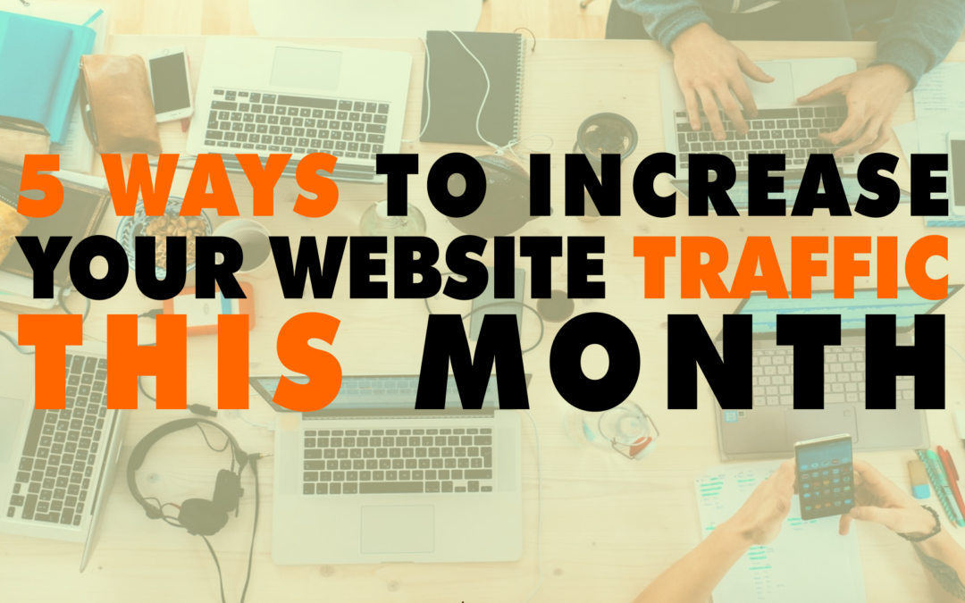 5 ways to Increase Your Website Traffic This Month | EP 636