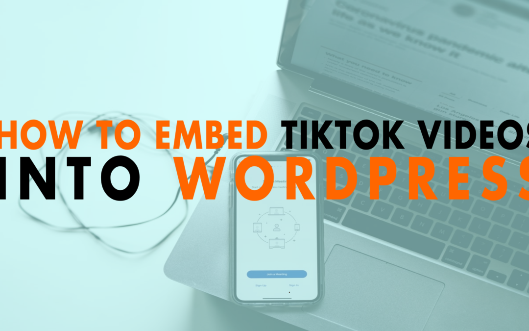 How to Embed TikTok Videos into WordPress | EP 645