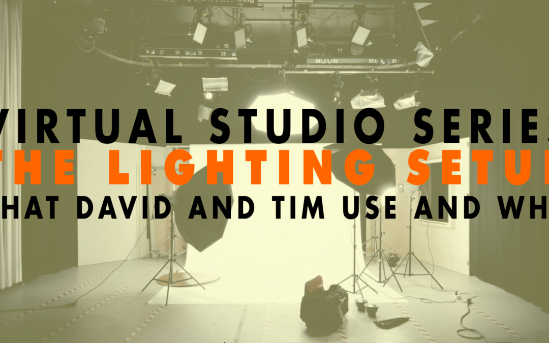 Virtual Studio Series The Lighting Setup that David and Tim Use and Why | EP 652