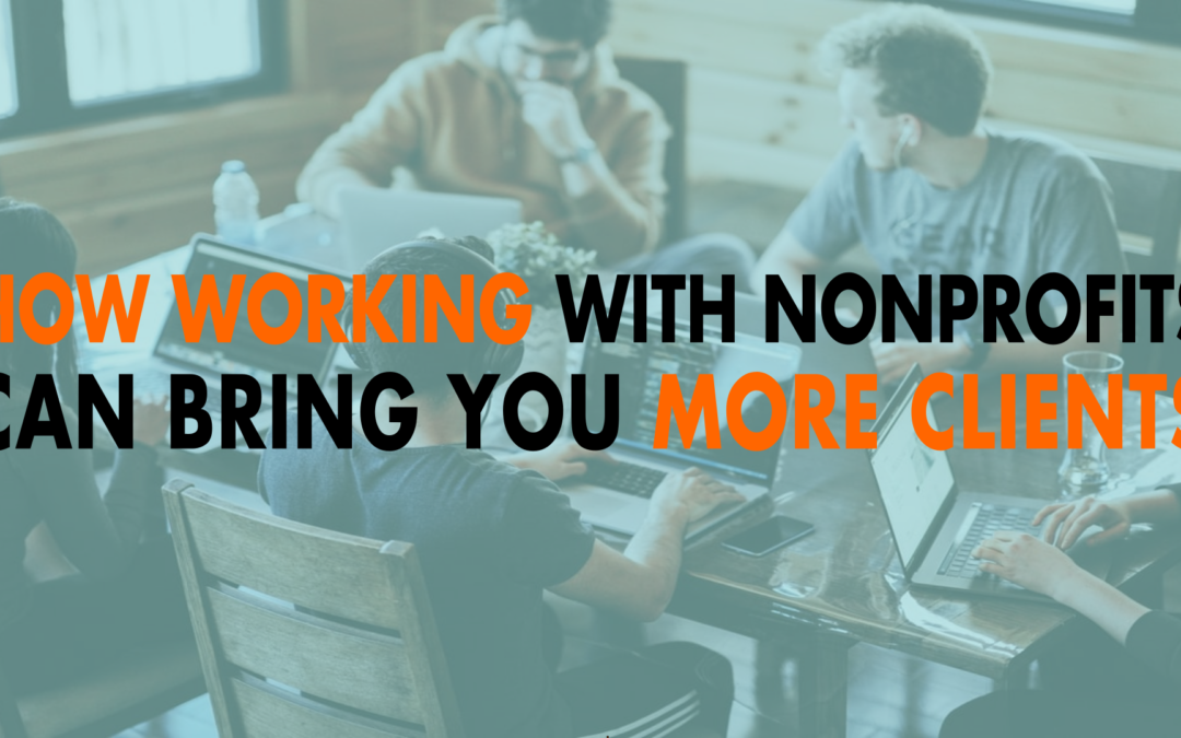 How Working with NonProfits Can Bring You More Clients | EP 653