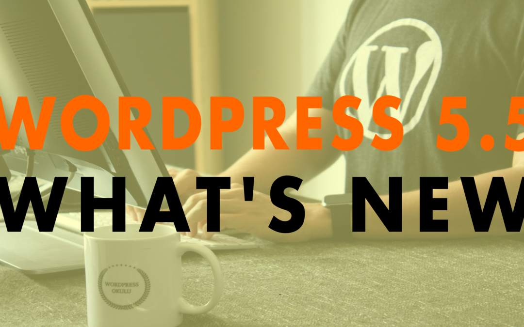 WordPress 5.5 – What's New | EP 658