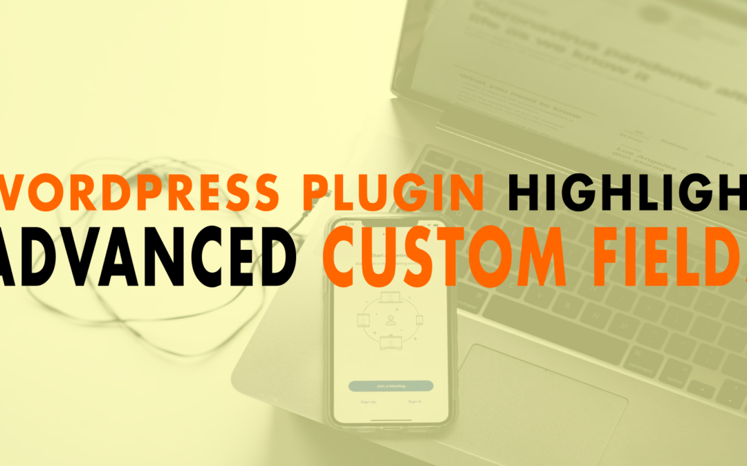 WordPress Plugin Highlight: Advanced Custom Fields | EP 662